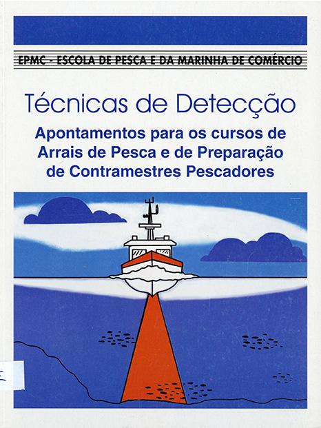 Técnicas de Deteccção – Apontamentos para os Cursos de Arrais de Pesca e de Preparação de Contramestres Pescadores