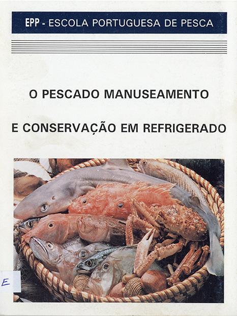 O Pescado – Manuseamento e Conservação em Refrigerado