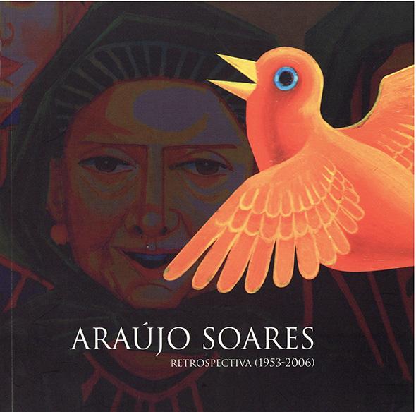 Araújo Soares: retrospectiva (1953-2006)