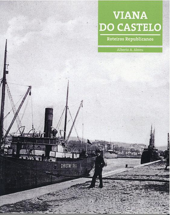 Viana do Castelo – roteiros republicanos