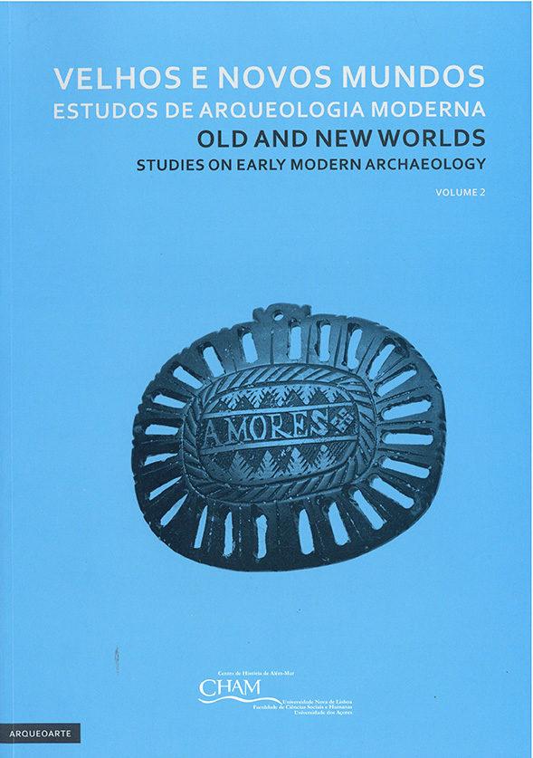 Velhos e novos mundos – estudos de arqueologia moderna vol.II