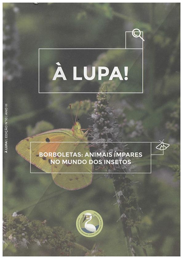 À LUPA – Borboletas: animais ímpares no mundo dos insetos; nº10 | ano III