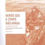 Heróis que o tempo não apaga: um conto real de vida