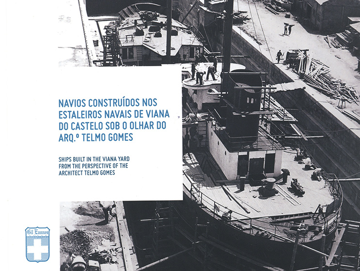 Navios construídos nos Estaleiros Navais de Viana do Castelo sob o olhar do arq.º Telmo Gomes