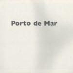 Porto de Mar – fotografias de Alfredo Cunha