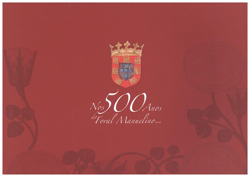 Nos 500 anos do Foral Manuelino