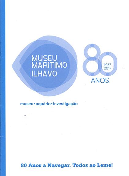 Museu Marítimo de Ílhavo – 80 anos a navegar. Todos ao leme!