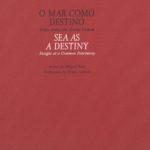 O mar como destino – visões sobre um acervo comum