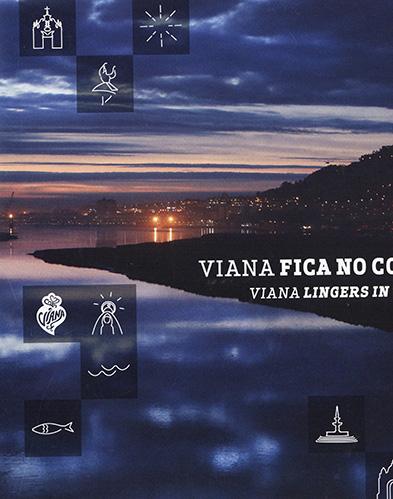 Viana fica no coração – Viana lingers in the heart